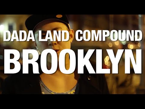 The Dada Land Compound Tour: Episode 1 – Brooklyn