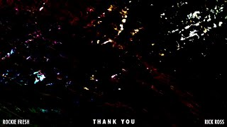 Rockie Fresh - Thank You ft. Rick Ross