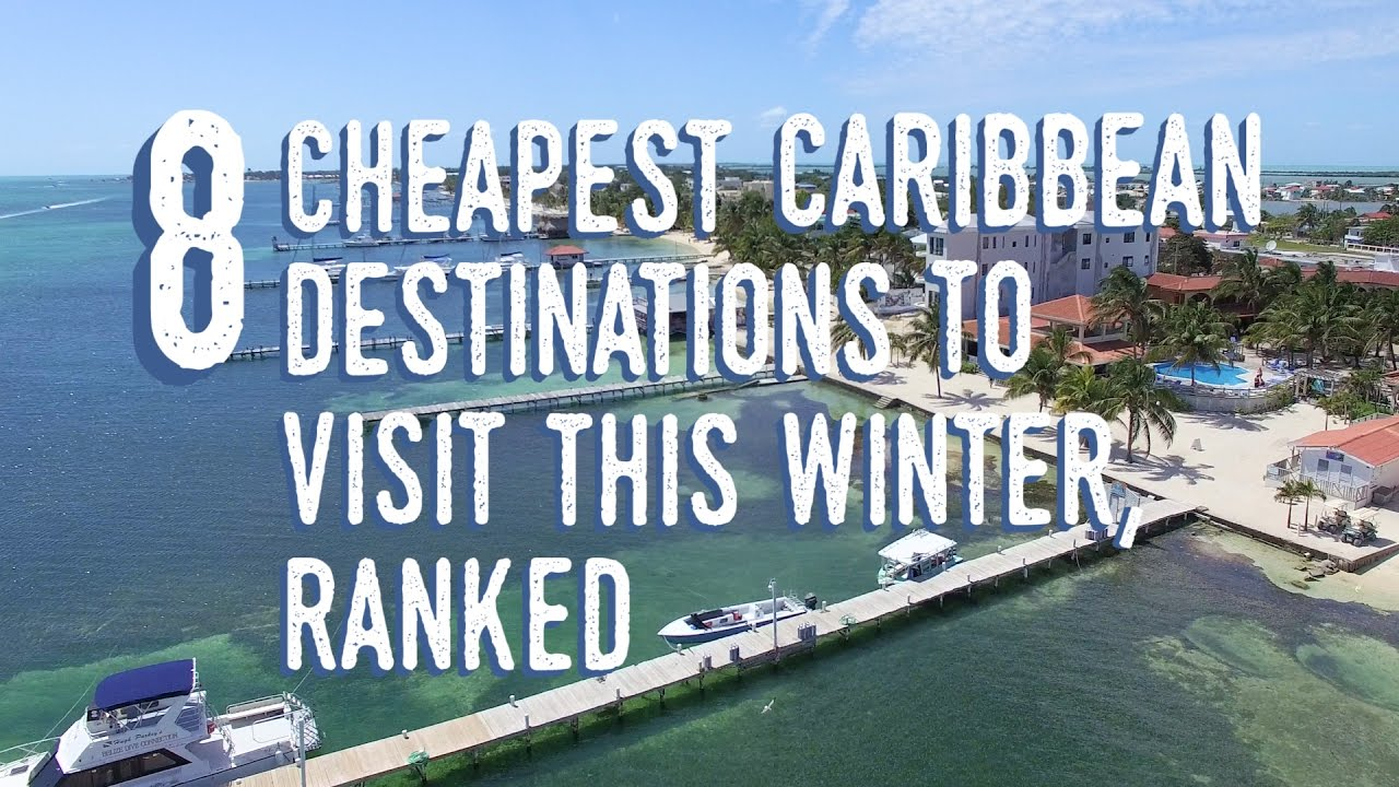 The Cheapest Caribbean Destinations This Winter Ranked I YouTube - Cheapest caribbean destinations