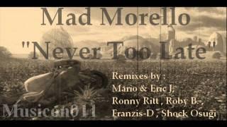 Mad Morello - Never Too Late (Original Mix) - Musicon