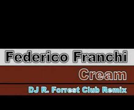 Federico Franchi - Cream (DJ R. Forrest Club Mix)