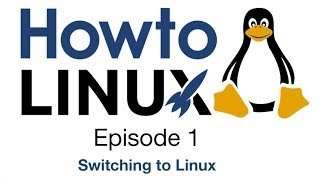 Switching to Linux | HowTo Linux 1