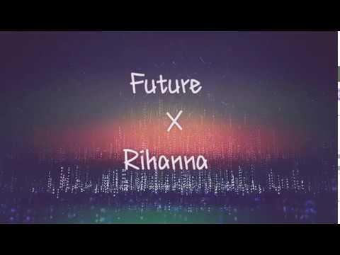Future X Rihanna - Selfish Lyrics Video