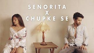 Senorita x Chupke se | Shreya Jain | Rupinn | Fotilo Feller | MISTAVIRUS