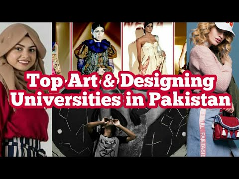 Top Art And Designing Universities In Pakistan Fine Arts Fashion Design Interior Design Textile Youtube