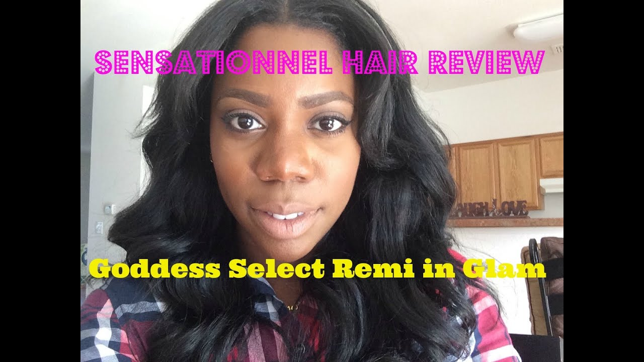 Sensationnel Hair Review Goddess Select Remi Glam Youtube