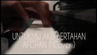 Untukmu aku bertahan - afgan (cover)