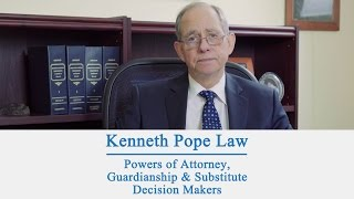 Powers of Attorney, Guardianship & Substitute Decision Makers