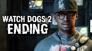 Watch Dogs 2 ENDING Gameplay Walkthrough Part 23 - MOTHERLOAD (Full Game)