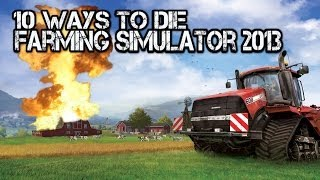 10 WAYS TO DIE Farming simulator 2013 1080p