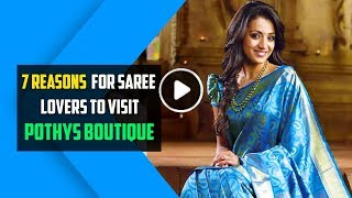 7 Reasons for all the Saree Lovers to visit Pothys Boutique in T Nagar Chennai | TBG Bridal Store