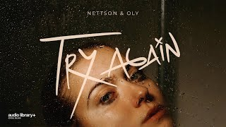 Try Again - Nettson & Oly [Audio Library Release] · Free Copyright-safe Music