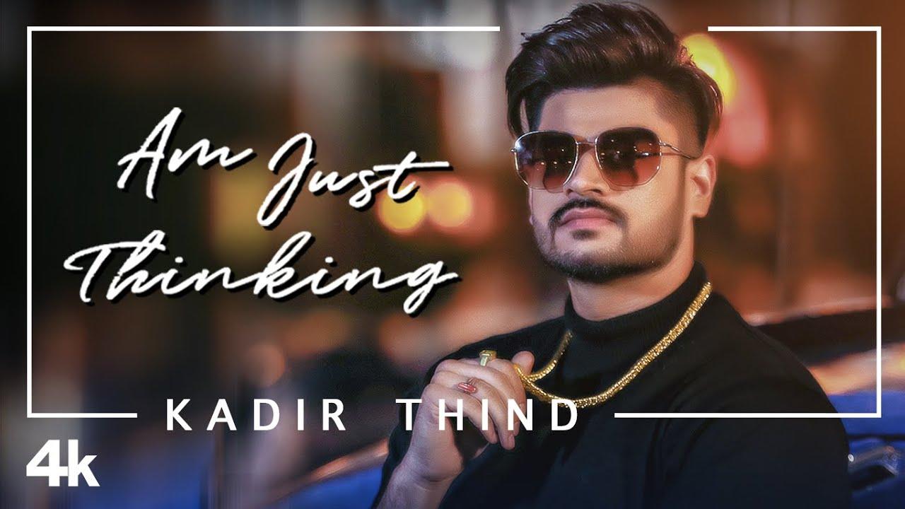 Am Just Thinking (Full Song) Kadir Thind | Rubal Jawa | Latest Punjabi Songs 2021