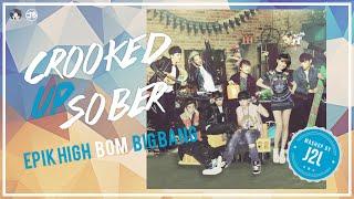 (Pitched Mashup) EPIK HIGH x BOM x BIGBANG - Crooked • Sober • Up (Mashup by J2J) + Download Link