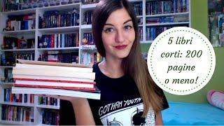 LIBRI CORTI: 5 libri con 200 pagine o meno! #2