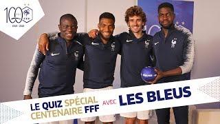 Le Quiz des Bleus (n°2),  Equipe de France, Centenaire FFF I FFF 2019