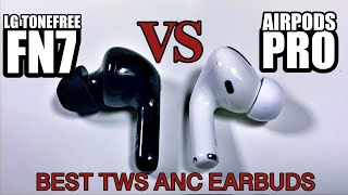 BEST TWS ANC Wireless Earbuds:  LG TONE Free FN7 vs Apple AirPods Pro - Detailed Comparison