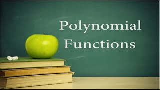 College Algebra Lesson 14: Polynomial Functions