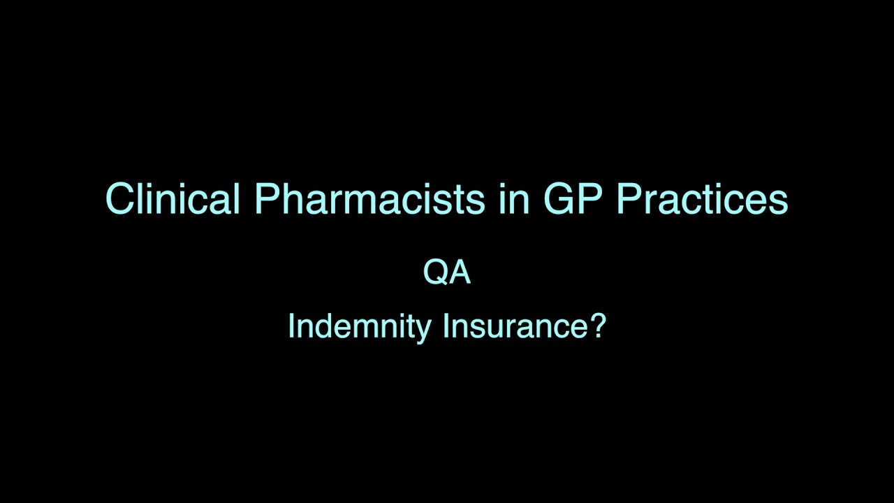 Clinical Pharmacists in GP Practices QA - Indemnity ...