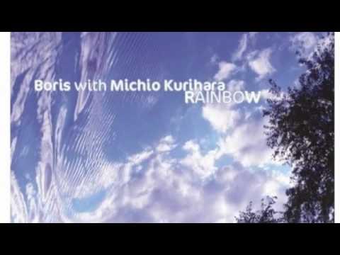 Boris with Michio Kurihara - And, I Want