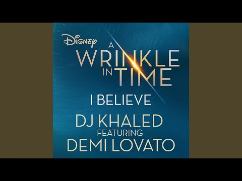 Image Description of : I Believe (As featured in the Walt Disney Pictures' A WRINKLE IN TIME)