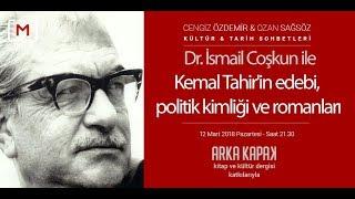 Dr. İsmail Coşkun ile Kemal Tahir'in edebi, politik kimliği ve romanları KTS #84