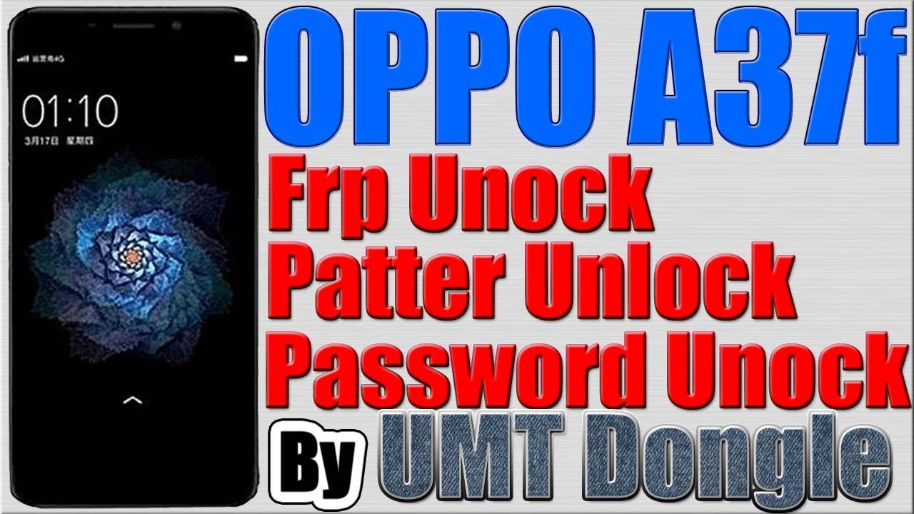 OPPO A37f Frp Lock | Pattern Lock | Phone Lock Removed by UMT Dongle