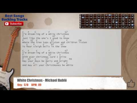 White Christmas - Michael Buble Guitar Backing Track with scale, chords and lyrics