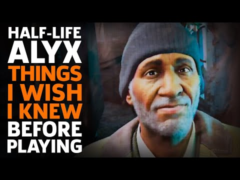 Half-Life: Alyx - Things I Wish I Knew Before Playing
