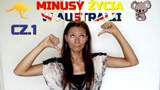 Minusy Życia w Australii- CZĘŚĆ 1 -Czy warto mieszkać w Australii?