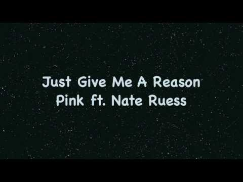 Just Give Me A Reason - Pink ft. Nate Ruess (Lyrics)