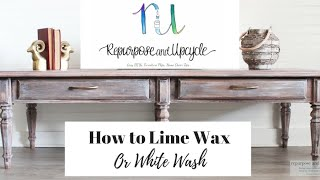 Lime Wax and HOW TO WHITEWASH FURNITURE WITH LIMING WAX