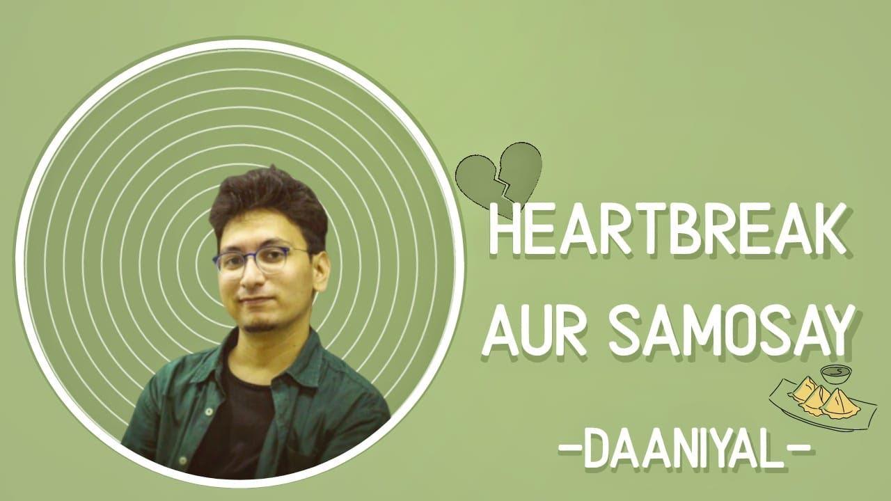 """Heartbreak aur Samosay"" - Daaniyal | Storytelling | Spill Poetry"