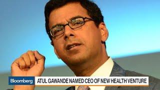 Atul Gawande Named Head of New Health Venture