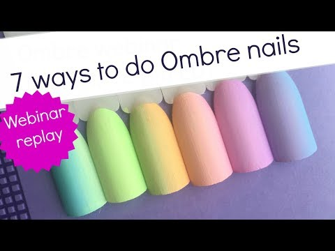 How to do Ombre nails webinar | 7 step by step nailart tutorials