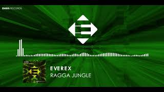 Everex - Ragga Jungle (OUT NOW)[Ensis Records]
