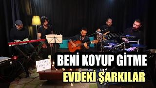 BENİ KOYUP GİTME - EVDEKİ ŞARKILAR- Barış Hayta (Cover)