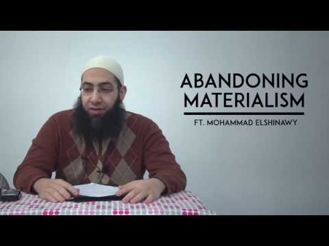 Abandoning Materialism :: A Lecture by Mohammad ElShinawy ::