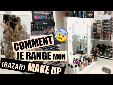 Comment je range tout mon Make Up ? 😰😁
