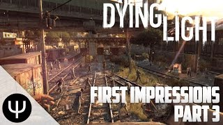 Dying Light — First Impressions — Part 3 — Night