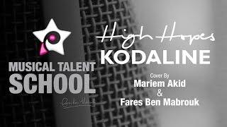 High Hopes - Kodaline - cover - Mariem Akid & Fares Ben Mabrouk