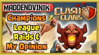 Clash of Clans - Champions League Aftermath - Raids and My Opinion (Gameplay Commentary)