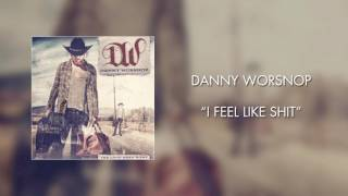 Danny Worsnop - I Feel Like Shit (Official Audio)