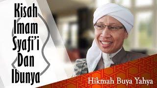 Kisah Imam Syafi'i dan Ibunya - Hikmah Buya Yahya