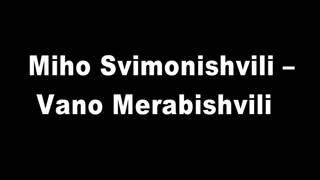 A telephone conversation between Miho Svimonishvili and Vano Merabishvili. conv.1