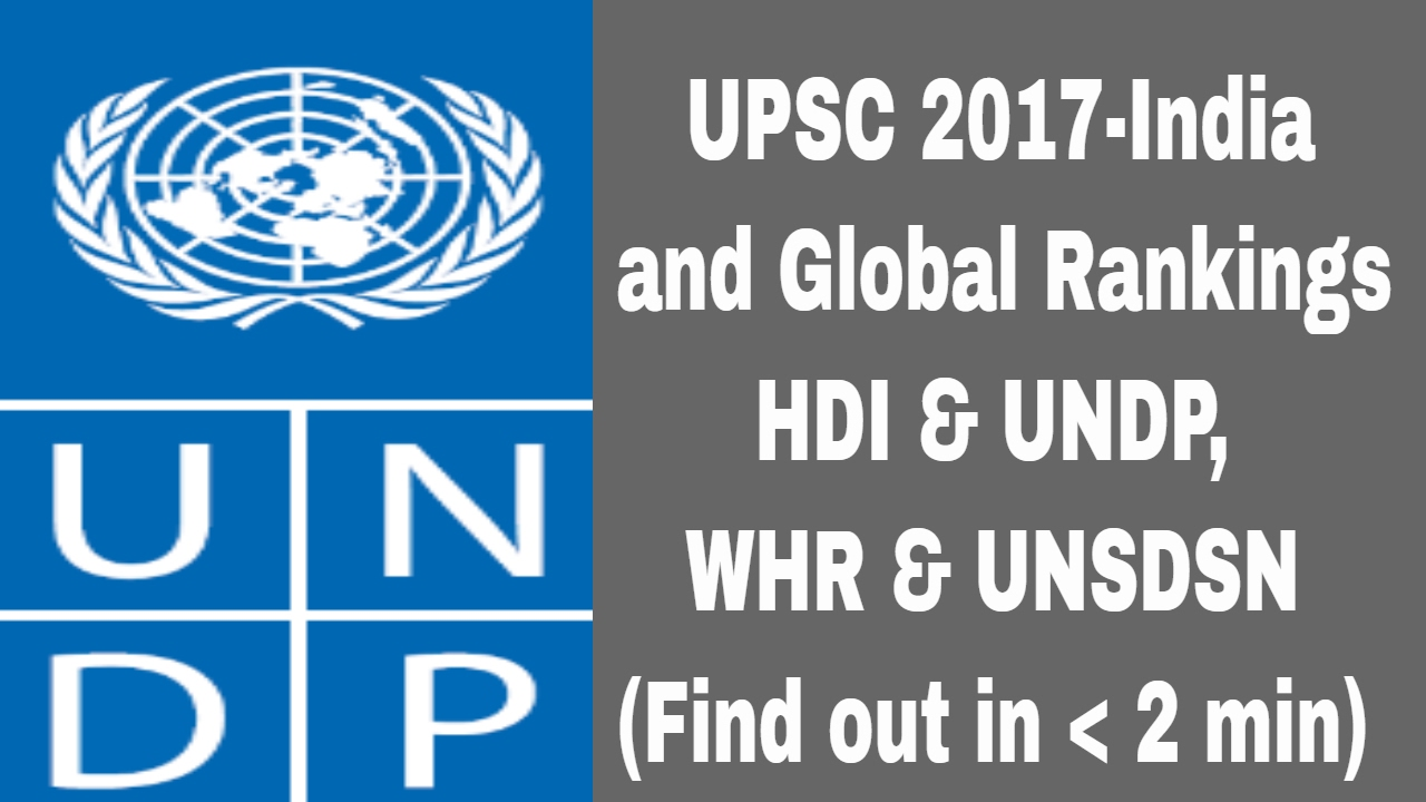 Upsc - Upsc 2017 India And Global Rankings In Hdi Undp Whr Unsdsn Find Out In Less Than 2 Min