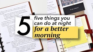 5 Things to do at Night for a Better Morning