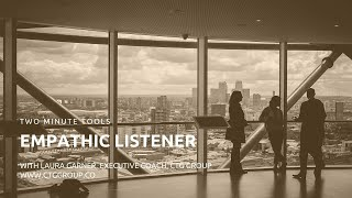 Two Minute Tools: Empathic Listener