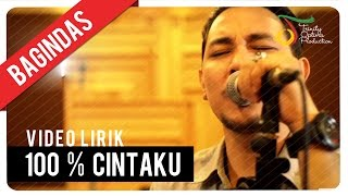 Download Mp3 Bagindas - 100% Cintaku |  Lirik