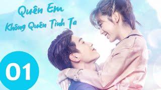 Quên Em Không Quên Tình Ta - Tập 01(Vietsub) | Siêu Phẩm Ngôn Tình 2020 | WeTV Vietnam